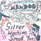 Silver Machine Speed You! (2005) Echoplex