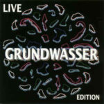 LIVE EDITION / GRUNDWASSER (2007) Captain Trip Records